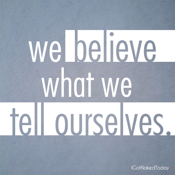 Tell ourselves