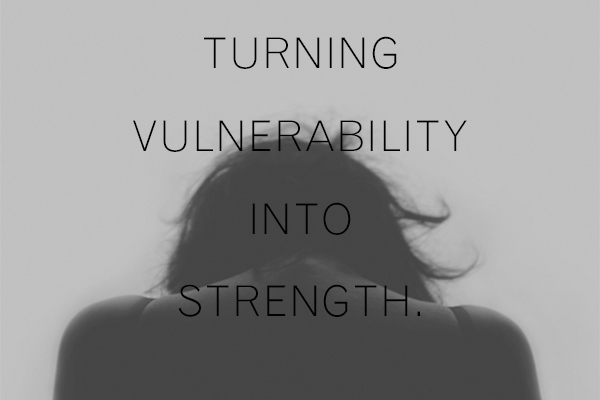 Turning vulnerability into strength