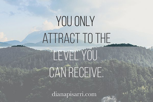 You only attract to the level you can receive.