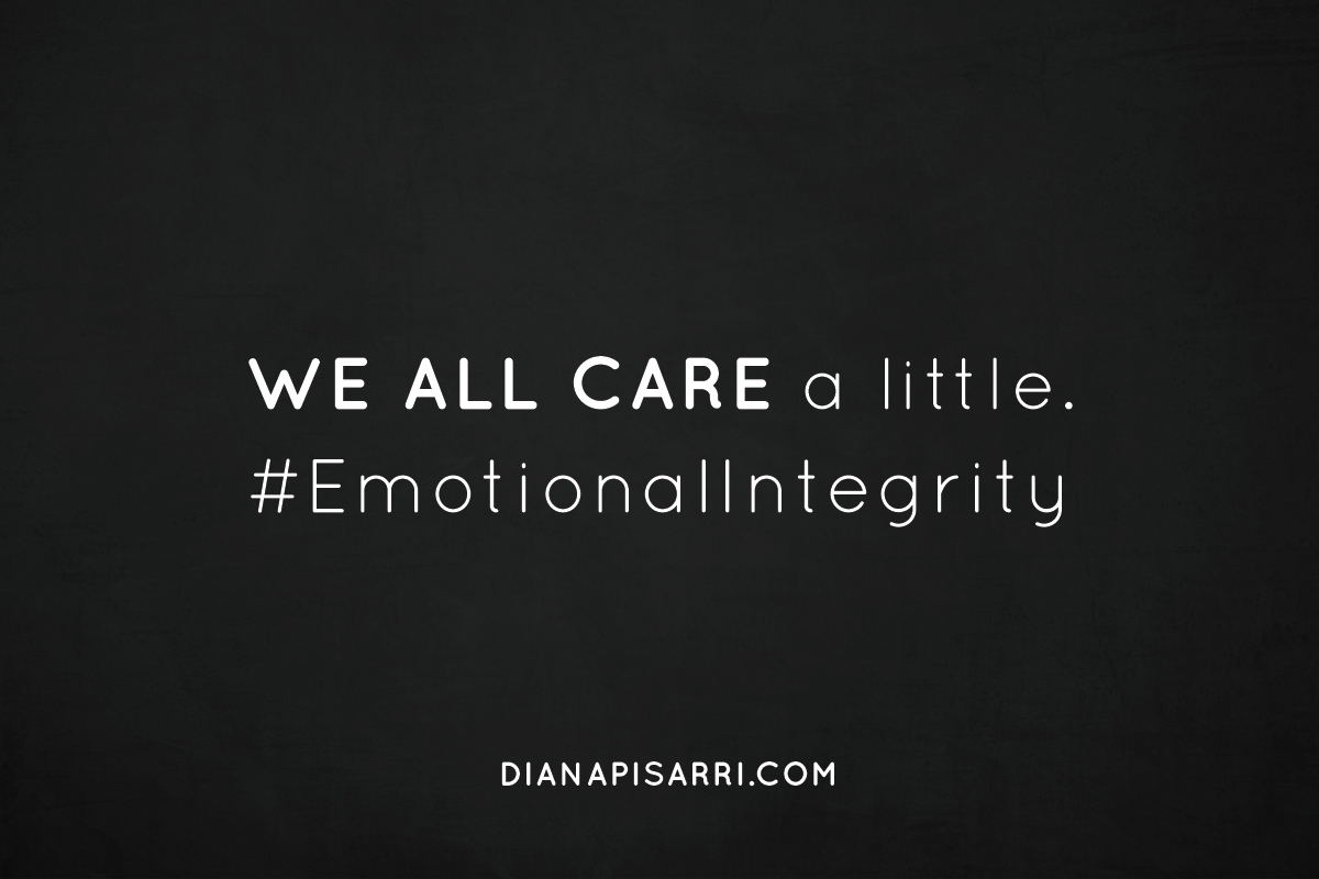 WE ALL CARE a little. #EmotionalIntegrity