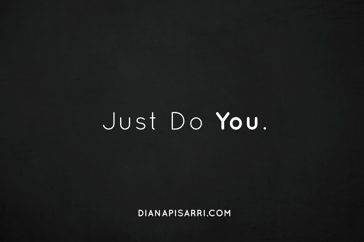 Just Do You.