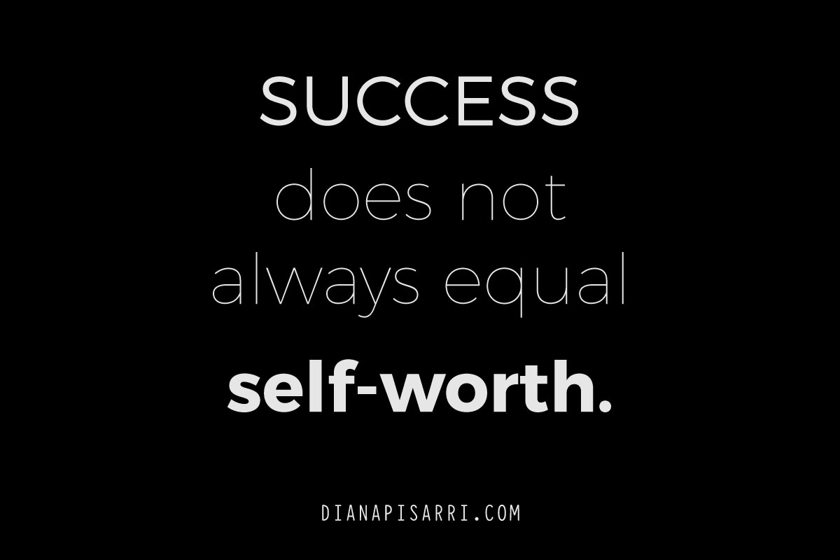 Success does not always equal self-worth