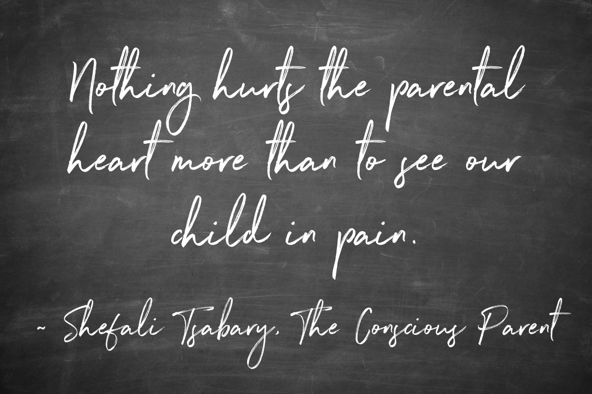 Nothing hurts the parental heart more